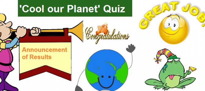 'Cool our Planet' Quiz – Results Announcement