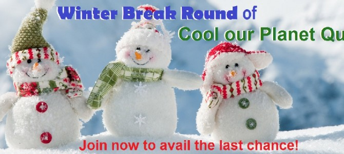 Cool our Planet – Winter Break Round