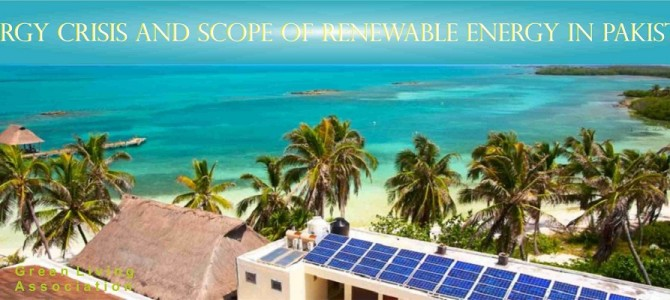 Energy Crisis and Scope of Renewable Energy in Pakistan